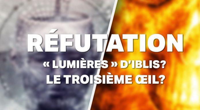 Réfutation : la prétendue lumière d'Iblis & le troisième œil