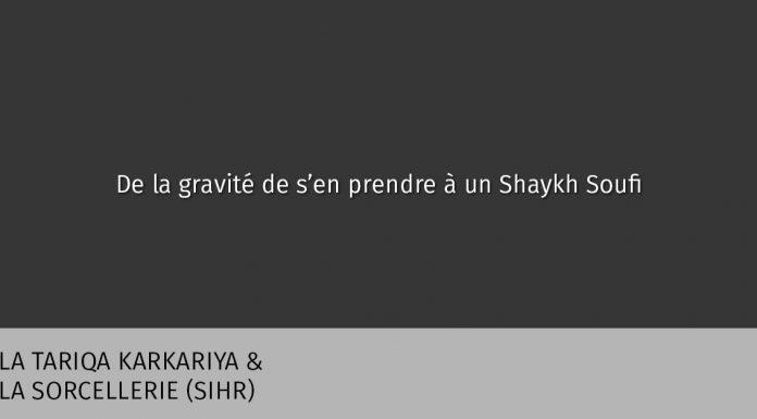 De la gravité de s'en prendre à un Shaykh Soufi
