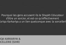 Pourquoi le Shaykh est accusé de sorcellerie? Quel lien avec la Tariqa?