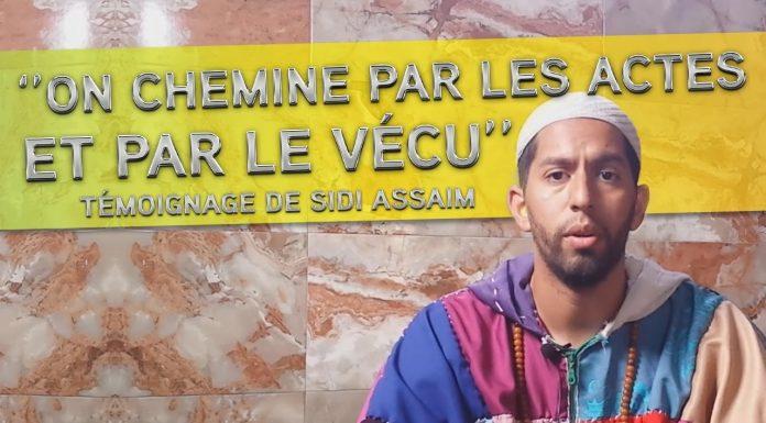 """""""On chemine par les actes et le vécu"""" - Témoignage de sidi Aissam"""