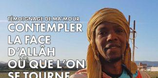 Contempler la Face d'Allâh (la Lumière) où que l'on se tourne - Témoignage de Ma'mour (Mali/Paris)